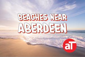 Beaches Near Aberdeen