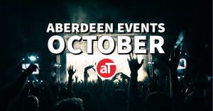 Aberdeen EVENTS October
