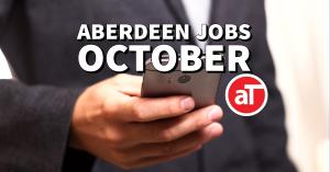 Aberdeen jobs October 2021